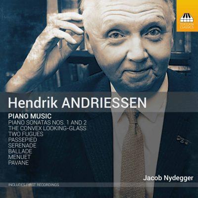 Hendrik Andriessen: Piano Music