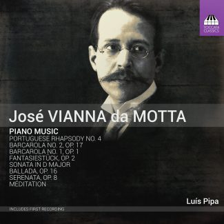 José Vianna da Motta: Piano Music