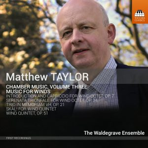 Matthew Taylor: Chamber Music, Volume Three: Music for Winds