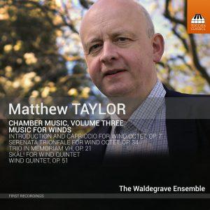 Matthew Taylor: Chamber Music, Volume Three: Music for Winds