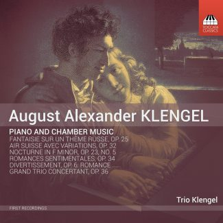 August Alexander Klengel: Piano and Chamber Music