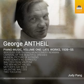 George Antheil: Piano Music, Volume One: Late Works, 1939–55