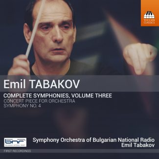 Emil Tabakov: Complete Symphonies, Volume Three