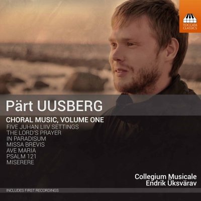 Pärt Uusberg: Choral Music, Volume One