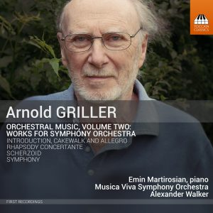 Arnold Griller: Orchestral Music, Volume Two