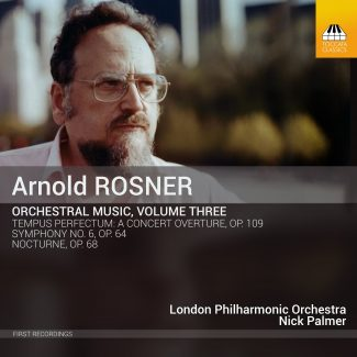Arnold Rosner: Orchestral Music, Volume Three Cover Art