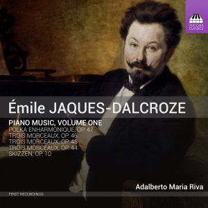 Émile Jaques-Dalcroze: Piano Music, Volume One Cover