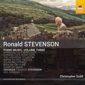Ronald Stevenson: Piano Music, Volume Three