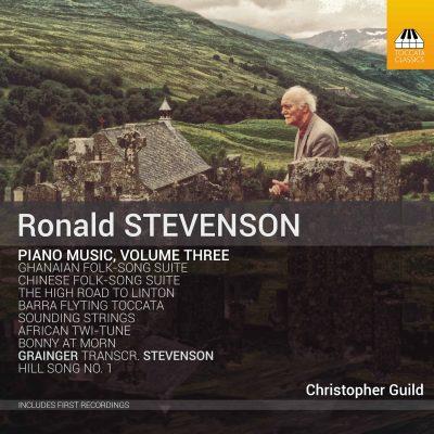 Ronald Stevenson: Piano Music, Volume Three