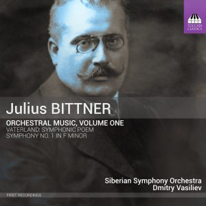 Julius Bittner: Orchestral Music, Volume One