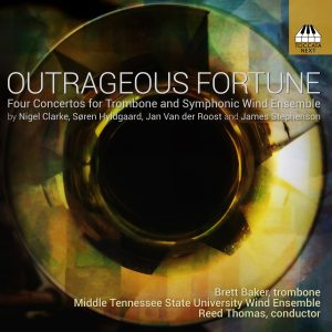 Outrageous Fortune: Four Concertos for Trombone and Winds