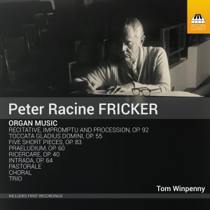 Peter Racine FRICKER: Organ Music