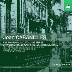 Joan CABANILLES: Keyboard Music, Volume Three