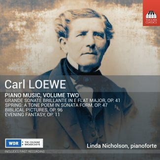 Carll Loewe: Piano Music, Volume Two