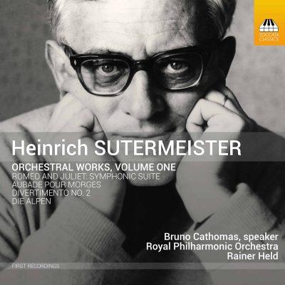 HEINRICH SUTERMEISTER Orchestral Works, Volume One