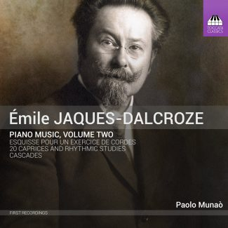 Émile Jaques-Dalcroze Piano Music, Volume Two