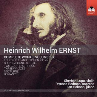 Heinrich Wilhelm Ernst: Complete Works, Volume Six Cover