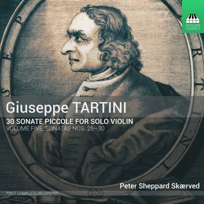 Giuseppe TARTINI: Sonate piccole, Volume Five: Nos. 25–30