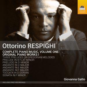 Ottorino RESPIGHI: Complete Piano Music, Volume One