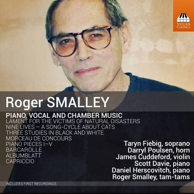 Roger SMALLEY: Piano, Vocal and Chamber Music