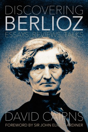 Discovering Berlioz
