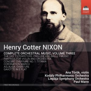 Henry Cotter Nixon: Orchestral Music, Volume Three