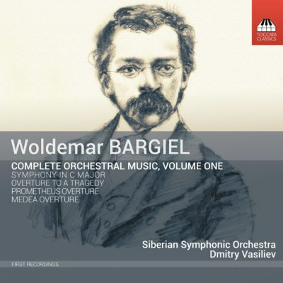 Woldemar Bargiel: Complete Orchestral Music