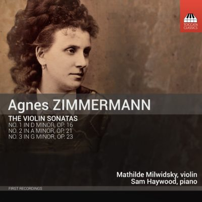 Agnes Zimmermann: The Violin Sonatas