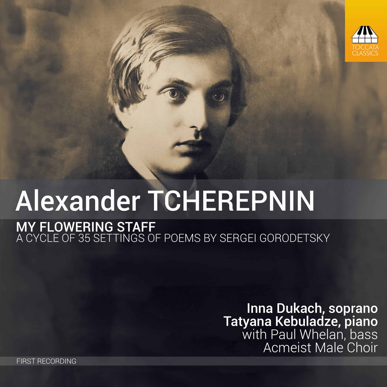 Alexander Tcherepnin: My Flowering Staff