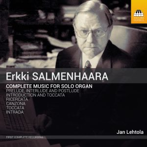 Erkki SALMENHAARA: Complete Music for Organ Solo