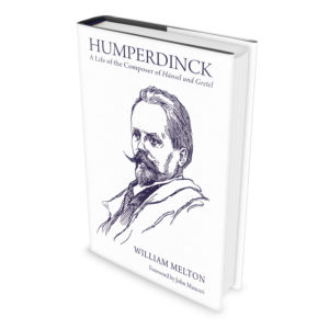 Humperdinck: A Life of the Composer of Hänsel und Gretel