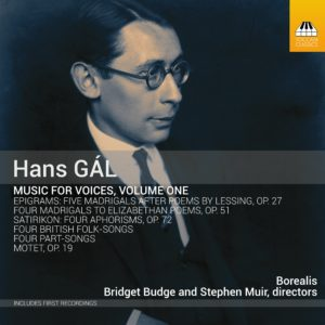 Hans GÁL: Music for Voices, Volume One