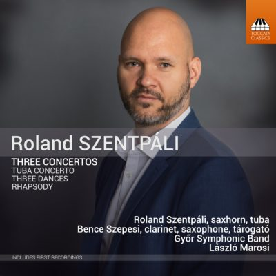Roland Szentpáli: Three Concertos
