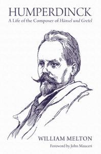 Humperdinck: A Life of the Composer of Hänsel und Gretel