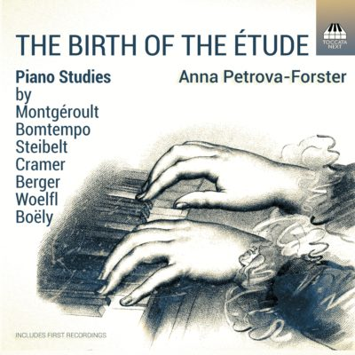 The Birth of the Étude: Piano Studies by Berger, Boëly, Bomtempo, Cramer, Montgéroult, Steibelt and Woelfl