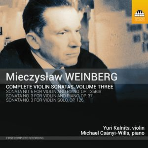 Mieczysław Weinberg: Complete Violin Sonatas, Volume Three