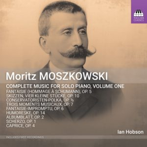 Moritz Moszkowski: Complete Music for Solo Piano, Volume One