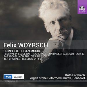 Felix Woyrsch: Complete Organ Music
