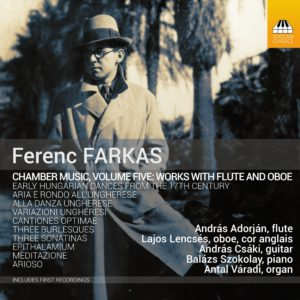 Ferenc Farkas: Chamber Music, Volume Five - Works for Flute and Oboe