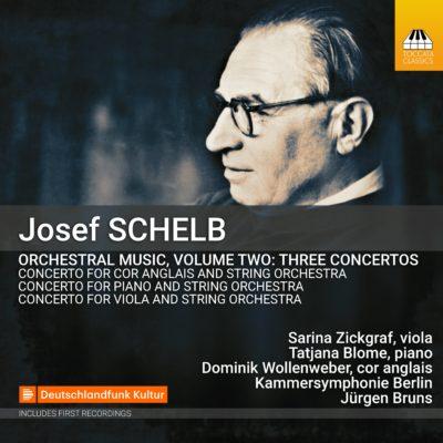 Josef Schelb: Orchestral Music, Volume Two: Three Concertos