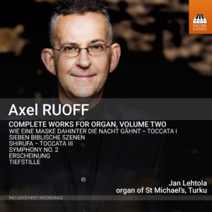 Axel Ruoff: Complete Works for Organ, Volume Two