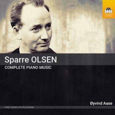 Carl Gustav Sparre Olsen: Complete Piano Music